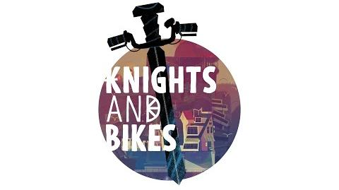 Knights and Bikes - Official Kickstarter Video