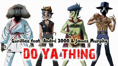 Gorillaz - Do Ya Thing feat. Andre 3000 & James Murphy