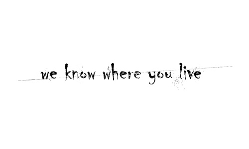 We-know-where-you-live