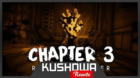 "Kushowa Reacts to ""Bendy and the Ink Machine Chapter Three"" - Reveal Trailer 2017"