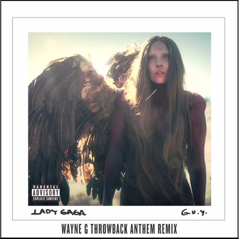 File:Lady Gaga - G.U.Y. (Wayne G Throwback Anthem Remix).png