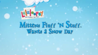 Mittens Fluff 'N' Stuff Wants a Snow Day title card