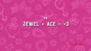 Jewel + Ace = Heart