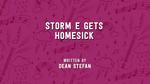 Storm E. Gets Homesick