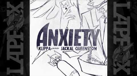 Klippa + Jackal Queenston - Anxiety -Don't Stop Moving-