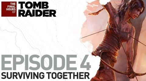 Tomb Raider NA The Final Hours 4 - Surviving Together