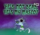 No está Muerto, es mi Mascota