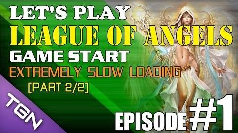 Let's Play League Of Angels E1-P2 2 Game Start - Extremely Slow Loading