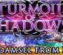 Turmoil of Shadows