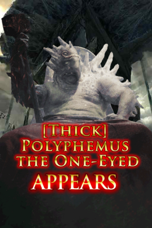 (Thick) Polyphemus the One-Eyed Appears