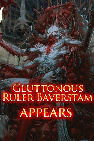 Gluttonous Ruler Baverstam Appears