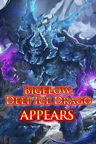 Bigelow, Deep Ice Drago Appears