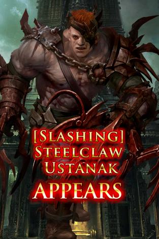 (Slashing) Steelclaw Ustanak Appears