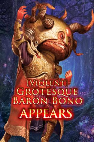 (Violent) Grotesque Baron Bono Appears