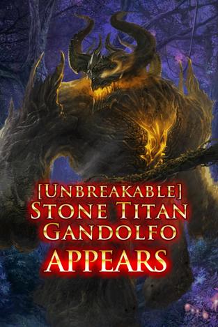 (Unbreakable) Stone Titan Gandolfo Appears