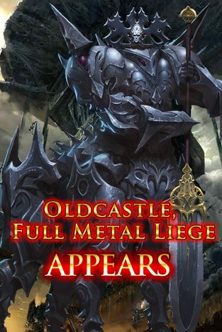 Oldcastle, Full Metal Liege Appears