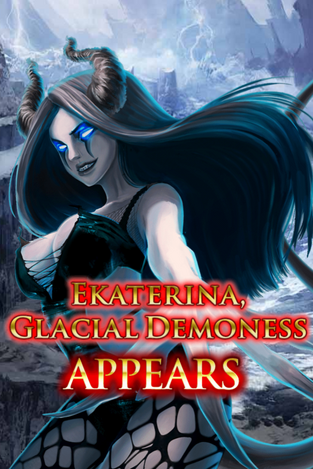 Ekaterina, Glacial Demoness Appears