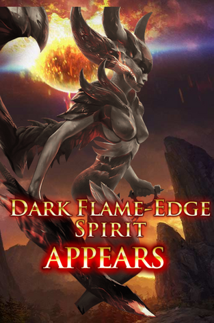 Dark Flame-Edge Spirit Appears