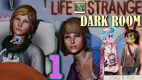 LIFE IS STRANGE EPISODE 4 DARK ROOM 2 GIRLS 1 LET'S PLAY PART 1 Hole To Another Universe