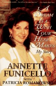 A Dream Is a Wish Your Heart Makes- The Annette Funicello Story