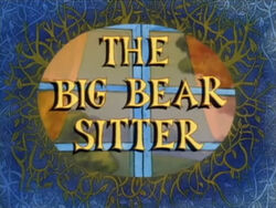 The Big Bear Sitter