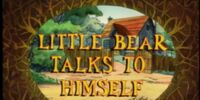 Little Bear Talks to Himself