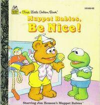 Muppet babies be nice