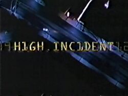 High Incident 1