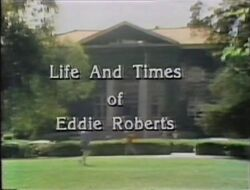 The Life and Times of Eddie Roberts