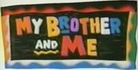 My Brother and Me TV Show Title Card