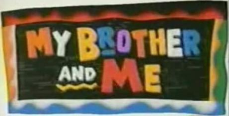 File:My Brother and Me TV Show Title Card.jpg