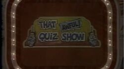 That Awful Quiz Show