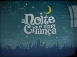 A Noite é uma Criança 2007