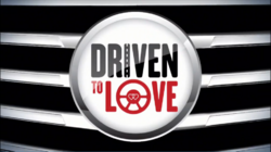 Driven to Love