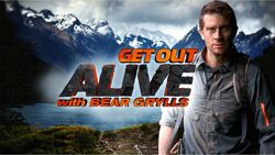 Get Out Alive withy Bear Grylls