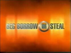 Beg Borrow or Steal
