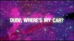 Dude, Where's my Car title card (2000)