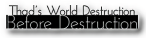 Thad's World Destruction Before Destruction logo 2011