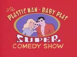 Plastic man baby comedy show