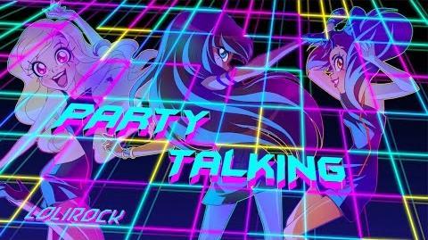 Party Talking Music Video LoliRock