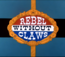 The Rebel Without Claws