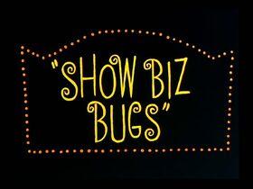 Showbiz bugs