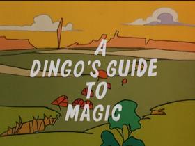 A Dingo's Guide to Magic
