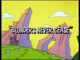 Blunders Never Cease