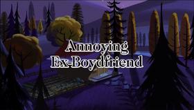 Annoying Ex-Boydfriend
