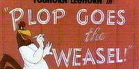 Plop Goes the Weasel!