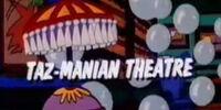 Taz-Manian Theatre