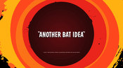 Another Bat Idea