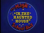 TheMagicSchoolBusintheHauntedHouse