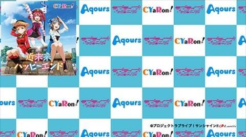 CYaRon! - Kinmirai Happy End & Kaigandoori de Matteru yo PV